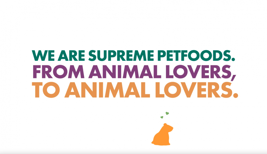 We are Supreme Petfoods. From animal lovers, to animal lovers.